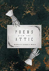 Poems from the Attic by Morgan Nikola-Wren Cover Horror Poetry
