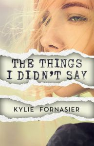 The Things I Didn't Say by Kylie Fornasier book cover