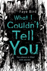 What I Couldn't Tell You by Faye Bird book cover