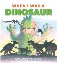 When I Was a Dinosaur