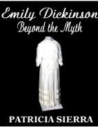 Emily Dickinson Beyond the Myth cover