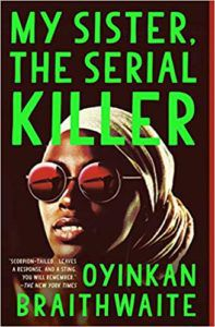My Sister, the Serial Killer by Oyinkan Braithwaite cover