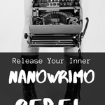 Release Your Inner NaNoWriMo Rebel