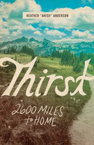 """Thirst: 2600 Miles to Home by Heather """"Anish"""" Anderson"""