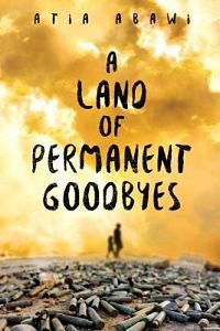 A Land Of Permanent Goodbyes by Atia Abawi book cover