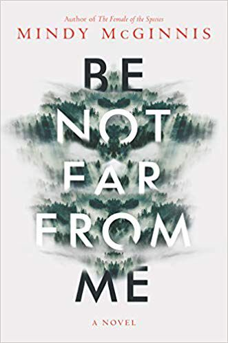 Be Not Far From Me by Mindy McGinnis
