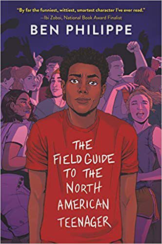 book cover of The Field Guide to the North American Teenager by Ben Philippe