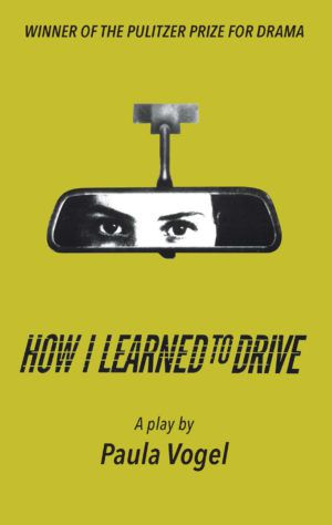 how i learned to drive by paula vogel cover
