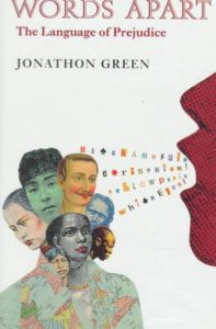Cover of Words Apart by Jonathon Green