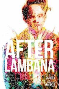After Lambana by Eliza Victoria, illustrated by Mervin Malonzo