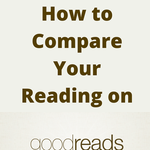How to Compare Your Reading on Goodreads