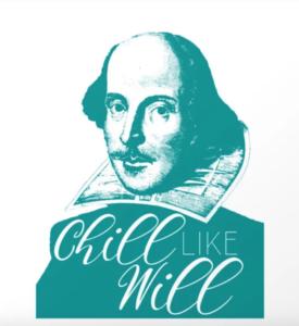 Chill Like Will Shakespeare Print