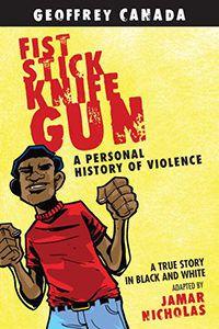 Fist Stick Knife Gun by Geoffrey Canada and Jamar Nicholas