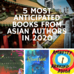 From fiction to memoir, poetry to genre-bending works, dive into these five most anticipated books from Asian authors this 2020. | BookRiot.com | Crazy Rich Asians | Asian Literature | Asian Books | Writers of Color | Asian Writers |