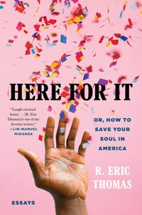 Here For It by R. Eric Thomas cover