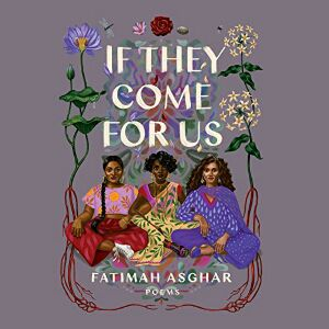 If They Come for Us: Poems by Fatimah Asghar