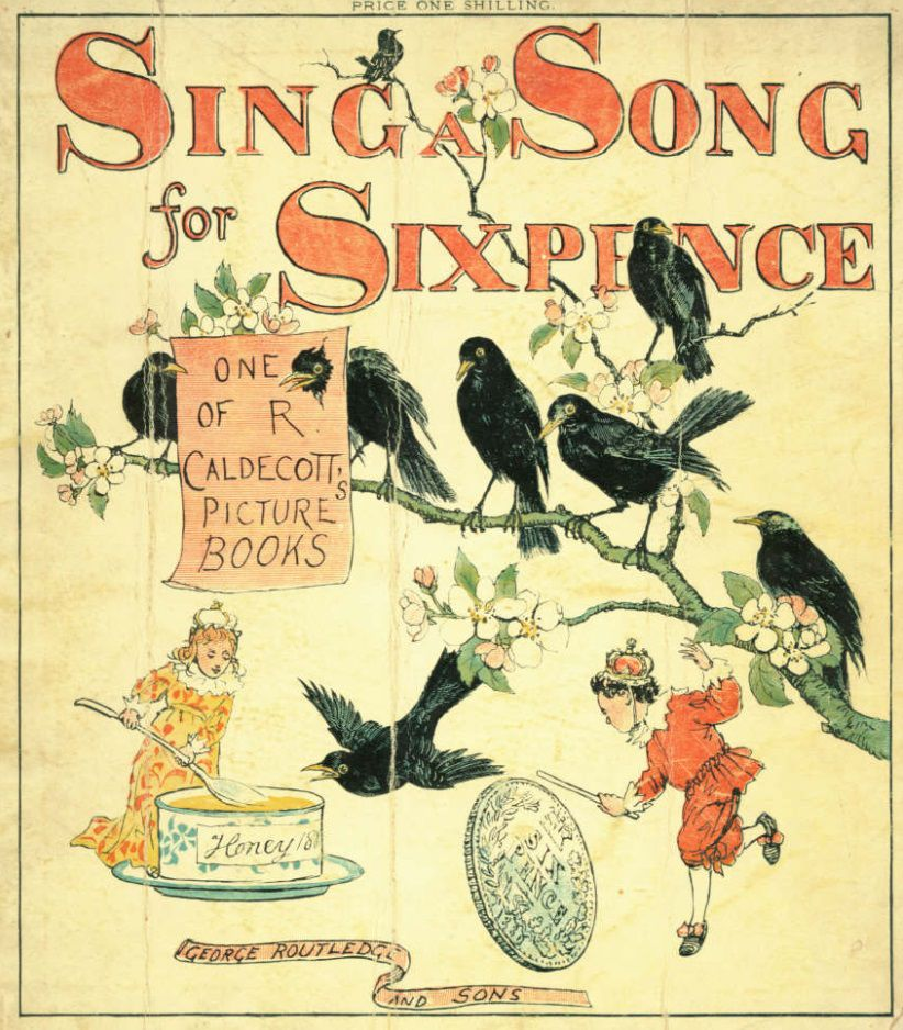 Source: https://en.wikipedia.org/wiki/Sing_a_Song_of_Sixpence#/media/File:SingSong6dcaldecott.jpg