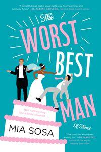 The Worst Best Man by Mia Sosa.jpg.optimal