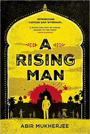 Cover of A Rising Man by Abir Mukherjee