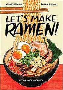 Let's Make Ramen! by Hugh Amano and Sarah Becan