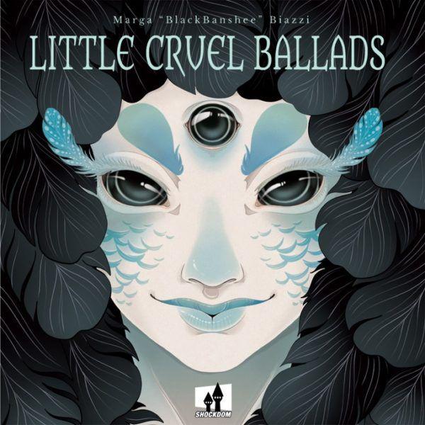 https://www.kickstarter.com/projects/shockdom/little-cruel-ballads