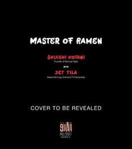 Master of Ramen by Shuichi Kotani and Jet Tila