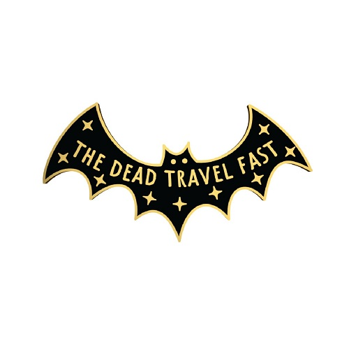 the dead travel fast quote enamel pin dracula themed gifts