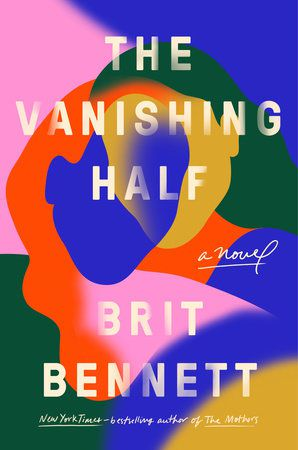 cover of the vanishing half by brit bennett, featuring several different color shapes that appear abstract at first, but are actually the overlapping faces of two women