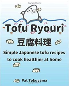Tofu Ryouri by Pat Tokuyama