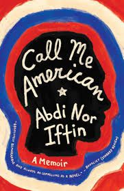 Cover of Call Me American by Somali writer Abdi Nor Iftin