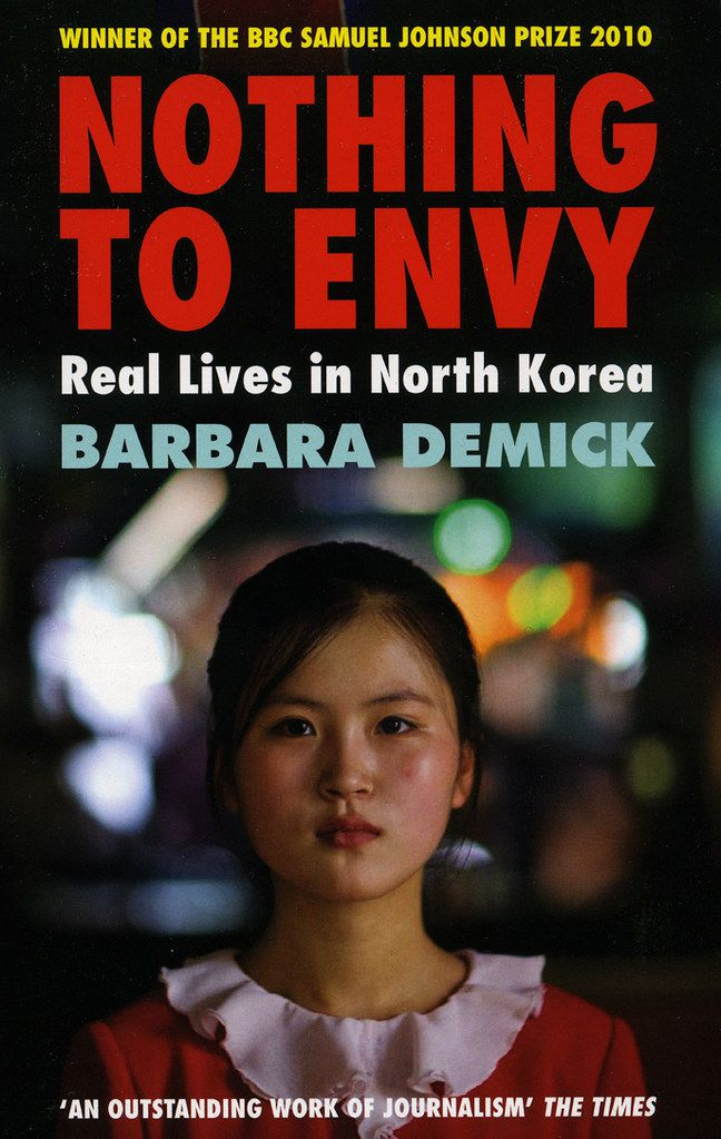 Cover of Nothing to Envy Real Lives in North Korea by Barbara Demick