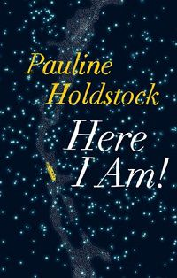 Here I Am Pauline Holdstock cover small press books