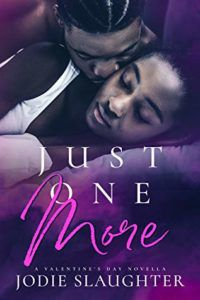 cover of Just One More by Jodie Slaughter