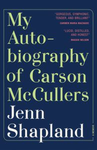 The Autobiography of Carson McCullers by Jenn Shapland