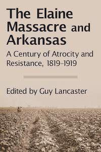 The-Elaine-Massacre-and-Arkansas-cover