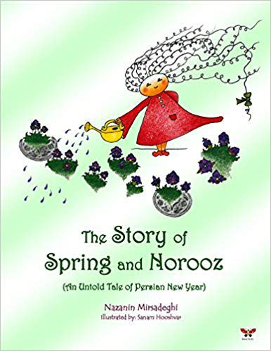 Persian New Year children's books: The Story of Spring and Norooz- (An Untold Tale of Persian New Year) (English Edition) book cover