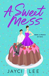 cover image of A Sweet Mess by Jayci Lee