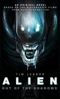 Alien Out of the Shadows Tim Lebbon