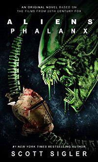 Aliens: Phalanx by Scott Sigler Alien Franchise