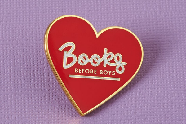 Books Before Boys Pin from Etsy Finds for Bookish Introverts | bookriot.com
