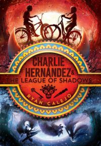 Charlie Hernández and the League of Shadows cover