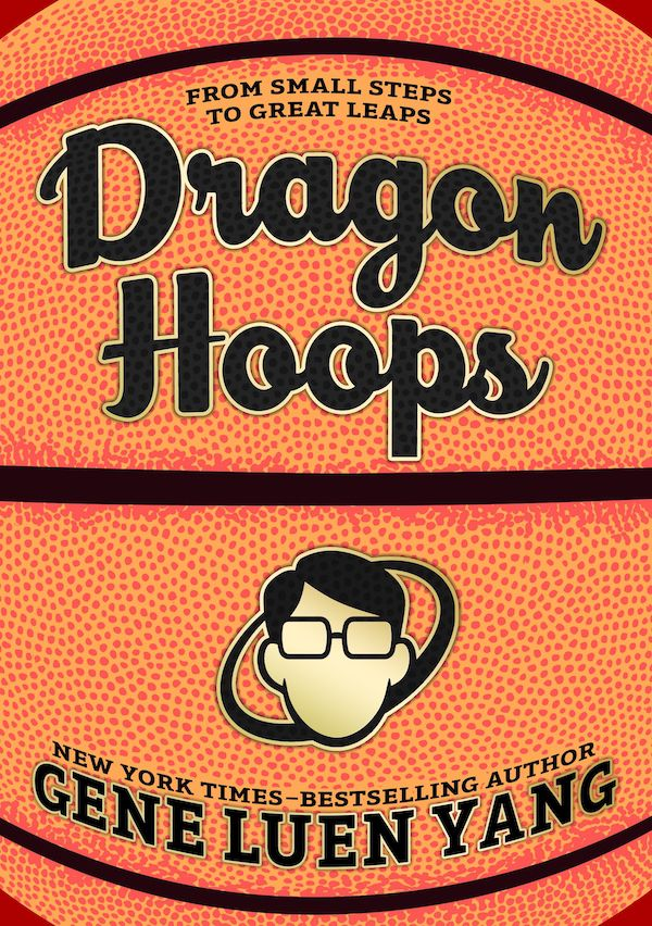 cover image of dragon hoops by gene luen yang