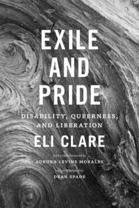 Exile and Pride by Eli Clare