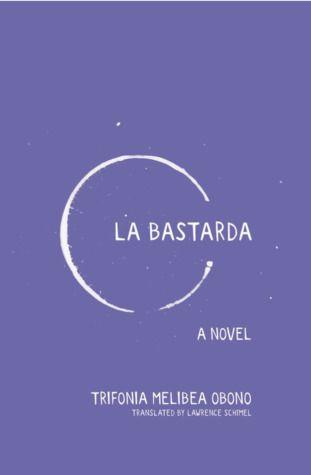 Cover of La Bastarda by Trifonia Melibea Obono