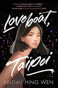 Loveboat, Taipei by Abigail Hing Wen book cover