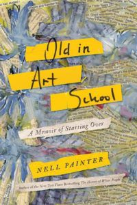 Old In Art School by Nell Painter book cover