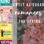 Sweet As Sugar Romances For Spring