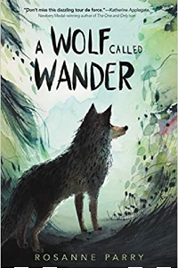 A Wolf Called Wander by Rosanne Parry Illustrated by Monica Armino