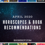 April 2020 Horoscopes and Book Recommendations graphic