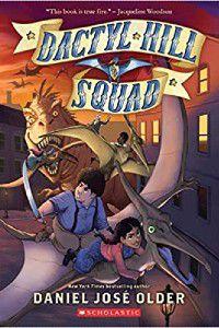 Dactyl Hill Squad by Daniel Jose Older